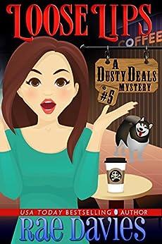 Loose Lips: Dusty Deals Mystery Series: Book 5 by [Davies, Rae, Devoti, Lori]