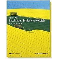 Faszination Schleswig-Holstein: Eine Luftbildreise