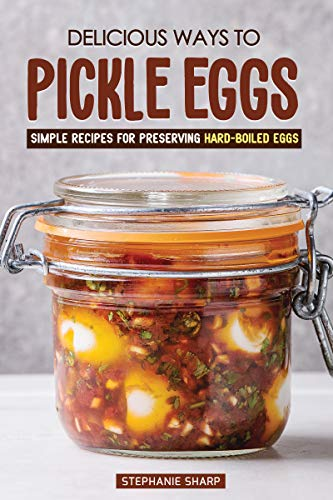 Delicious Ways to Pickle Eggs: Simple Recipes for Preserving Hard-Boiled Eggs ()