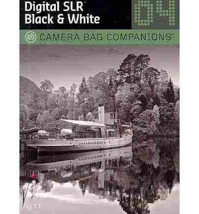 Digital SLR Black & White (Camera Bag Companions) (Paperback) - Common PDF