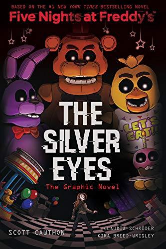 The Silver Eyes (Five Nights at Freddys Graphic Novel #1) [Cawthon, Scott - Breed-Wrisley, Kira - Schröder, Claudia] (Tapa Blanda)