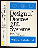 Design of Devices and Systems, William H. Middendorf, 0824773918