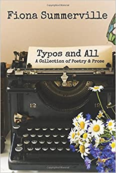 Typos and All: A Collection of Poetry and Prose