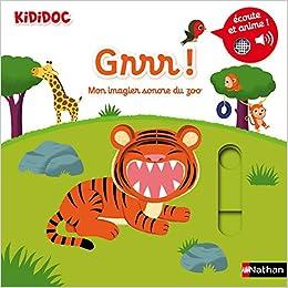 Amazon Fr Grrr Mon Imagier Sonore Et Anime Du Zoo
