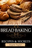 Bread Baking Recipes & Secrets