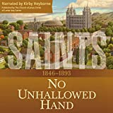 No Unhallowed Hand: 1846-1893