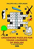 Crossword Puzzles for Young Learners of English: A Coloring Book (Sprachenlernen mit Kreuzworträtseln)