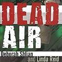 Dead Air: A Sammy Greene Thriller Audiobook by Deborah Shlian, Linda Reid Narrated by Barbara Whitesides