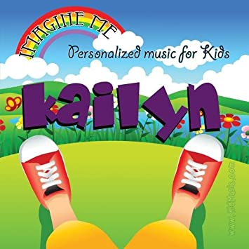 Personalized Kid Music - Imagine Me - Personalized just for Kailyn