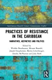 img - for Practices of Resistance in the Caribbean: Narratives, Aesthetics and Politics (InterAmerican Research: Contact, Communication, Conflict) book / textbook / text book