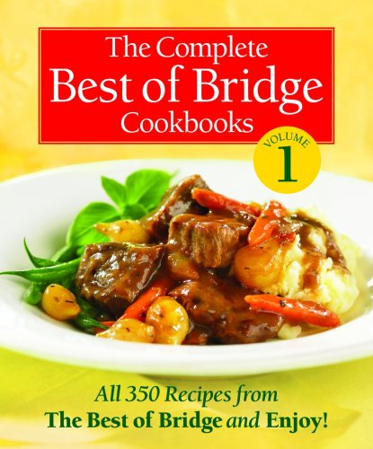 The Complete Best of Bridge Cookbooks Volume One (Best Of Bridge Sunday Suppers)