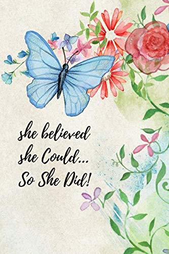 She Believed She Could... So She Did!: Beautiful Food Diary and Fitness Planner For Older Women To Plan and Chart Their Weight Loss Journey (Best Weight Loss Plan For Over 60)