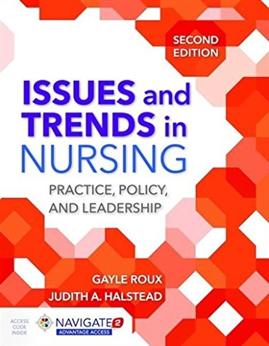 Issues and Trends in Nursing: Practice, Policy and Leadership by Roux Gayle