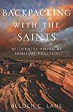 download ebook backpacking with the saints: wilderness hiking as spiritual practice by belden c. lane (2014-12-01) pdf epub
