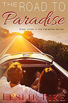 The Road To Paradise (Paradise Series Book 3) by [Pike, Leslie]