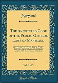 The Annotated Code of the Public General Laws of Maryland ...