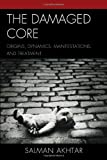 The Damaged Core, Salman Akhtar, 0765706709