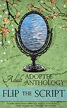 Flip the Script: Adult Adoptee Anthology by [Christian, Diane René]