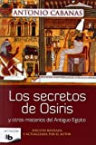 img - for Secretos De Osiris Y Otros Misterios Del Antiguo Egipto (No Ficcion) (Spanish Edition) book / textbook / text book