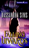 Falling Upwards, Kassandra Sims, 0765355817