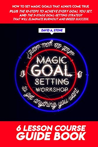 Magic Goal Setting Workshop: To Get Anything You Want - What Do You Want? (Develop Awesome Skills - Personal Development Series) by Independently published