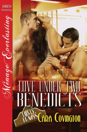 - Love Under Two Benedicts [The Lusty, Texas Collection] (Siren Publishing Menage Everlasting) (The Lusty, Texas Series Book 3)