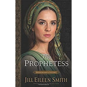 The Prophetess: Deborah's Story (Daughters of the Promised Land)