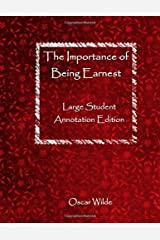 The Importance of Being Earnest: Large Student Annotation Edition: Formatted with wide spacing and margins and extra pages between scenes for your own notes and ideas (Write on Literature) Paperback