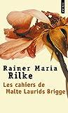 Les Cahiers De Malte Laurids Brigge: Recit