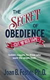 img - for The Secret of Obedience: Cut Thru The Red Tape book / textbook / text book