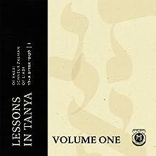 Lessons in Tanya: Volume 1 Audiobook by Rabbi Schneur Zalman of Liadi Narrated by Shlomo Zacks