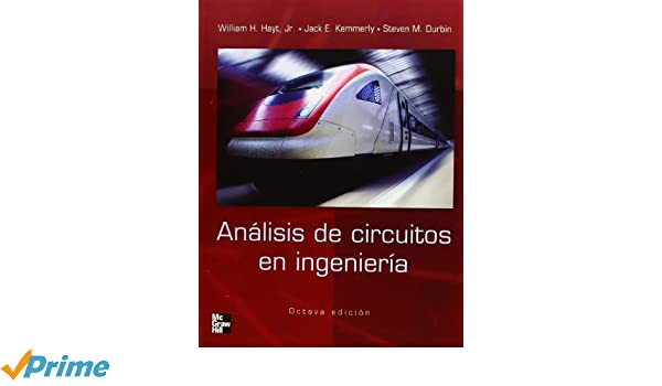 ANALISIS DE CIRCUITOS EN INGENIERIA: Amazon.es: William Hyatt, Jack Kemmerly, Steven Durbin: Libros