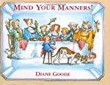 Mind Your Manners!, Diane Goode, 0374349754