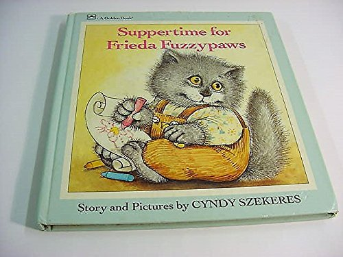Suppertime For Frieda Fuzzypaws (A Golden Naptime Tale)