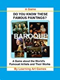 """Do You Know This Famous Painting?"" The Interactive Book of Baroque Paintings (The World's Most Famoust Artists and Their Works)"