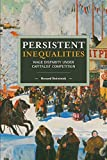 img - for Persistent Inequalities: Wage Disparity under Capitalist Competition (Historical Materialism) book / textbook / text book