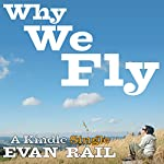Why We Fly: The Meaning of Travel in a Hyperconnected Age   Evan Rail