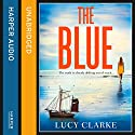The Blue Audiobook by Lucy Clarke Narrated by Scarlett Mack