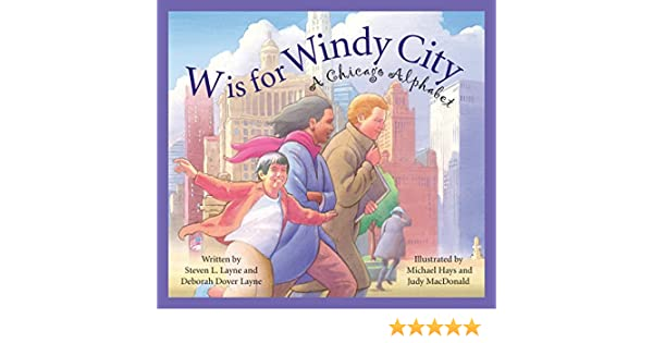 W is for Windy City: A Chicago City Alphabet