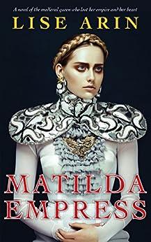 Matilda Empress by [Arin, Lise]