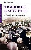 Deutsche Geschichte im 20. Jahrhundert 2. Der Weg in die Urkatastrophe: Der Zerfall des alten Europa 1900-1914