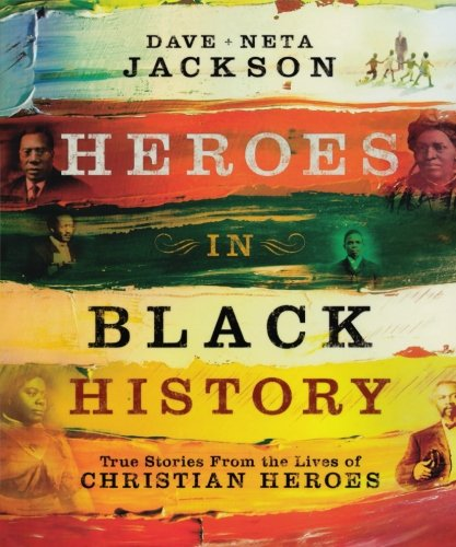 Search : Heroes in Black History: True Stories from the Lives of Christian Heroes