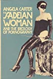 The Sadeian Woman and the Ideology of Pornography, Angela Carter, 0394758935