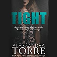 Tight Audiobook by Alessandra Torre Narrated by Angelo Di Loreto, Piper Goodeve