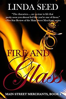 Fire and Glass (Main Street Merchants Book 4) by [Seed, Linda]