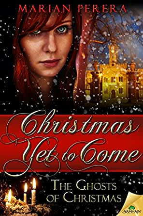 Christmas Yet To Come (The Ghosts of Christmas) - Kindle edition by Marian Perera. Paranormal ...