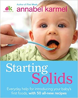 Starting solids the essential guide to your babys first foods starting solids the essential guide to your babys first foods annabel karmel 9780756662141 amazon books forumfinder Choice Image