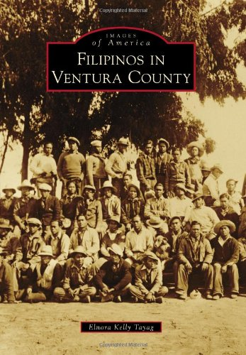 Filipinos In Ventura County  Images Of America Series