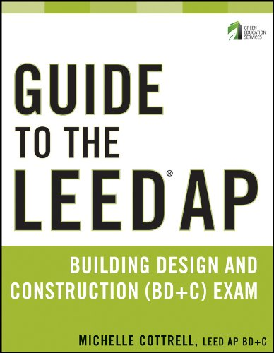 Bd Series - Guide to the LEED AP Building Design and Construction (BD&C) Exam (Wiley Series in Sustainable Design)