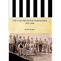 The Collingwood Barracker 1853-1906: A History of Social Recompense